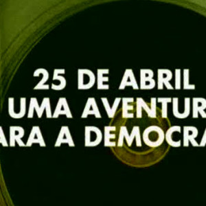 25 de abril - aventura democracia
